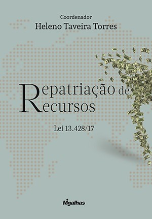 Repatriação de Recursos - Lei 13.428/17