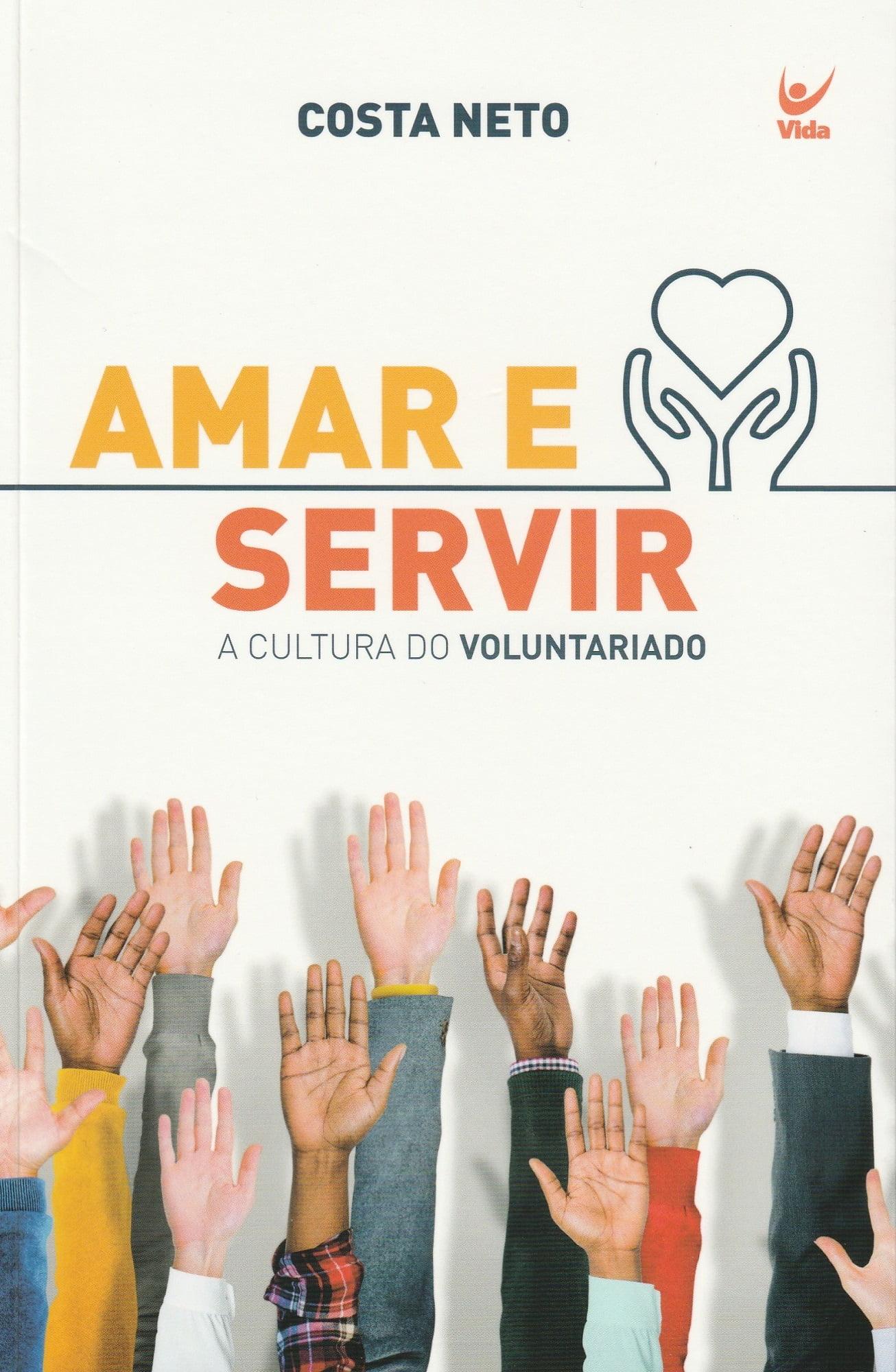 Amar e Servir - A Cultura do Voluntariado