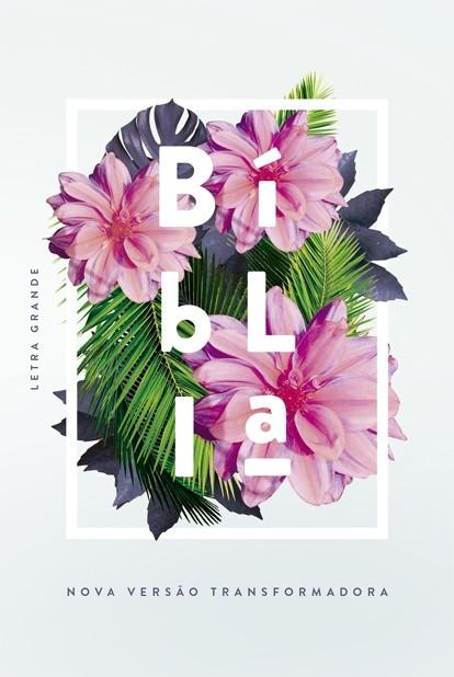 Bíblia NVT - Flores tropicais (Letra grande/capa dura)