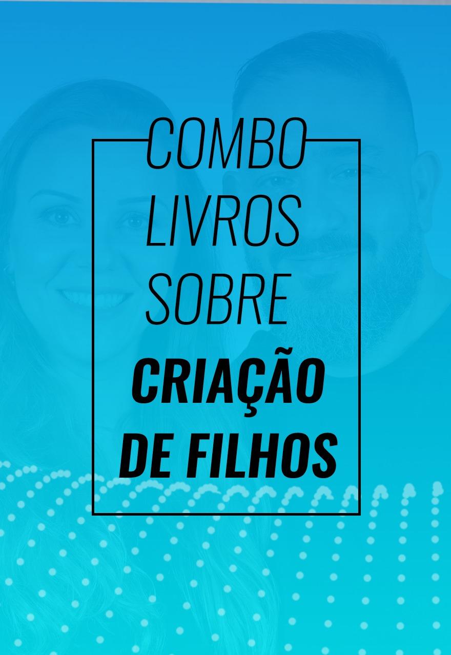 COMBO CRIAÇÃO DE FILHOS