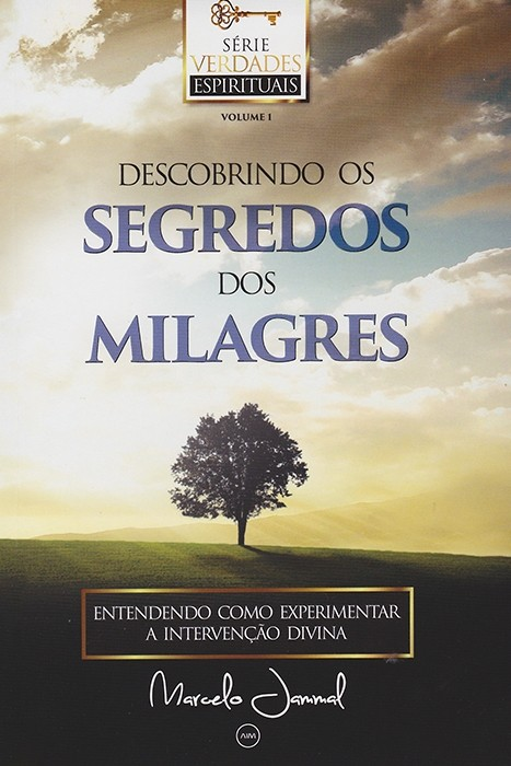 Descobrindo os Segredos dos Milagres