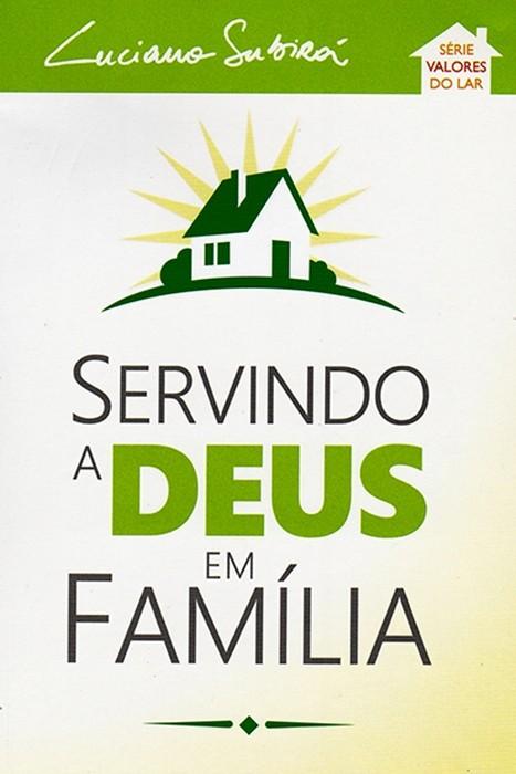 Série Valores do Lar - Servindo a Deus em Família