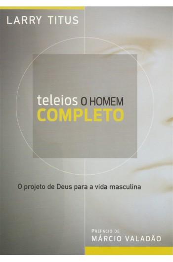 Teleios - O Homem Completo