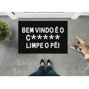 TAPETE CAPACHO 'BEM VINDO É O C****** LIMPE O PÉ'