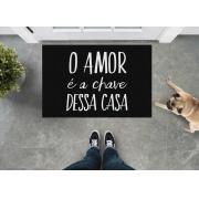 TAPETE CAPACHO 'O AMOR É A CHAVE DESSA CASA'