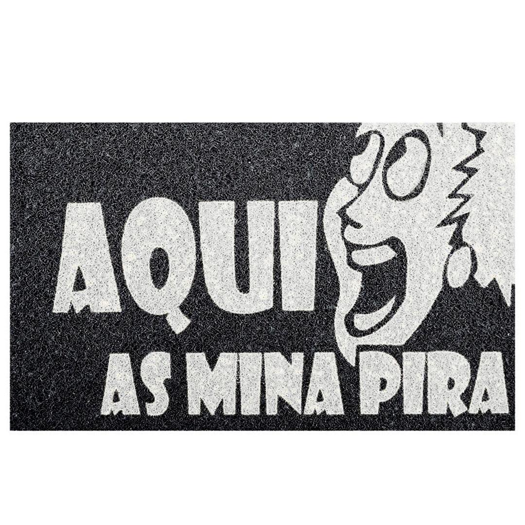 Tapete Capacho 'Aqui As Mina Pira'