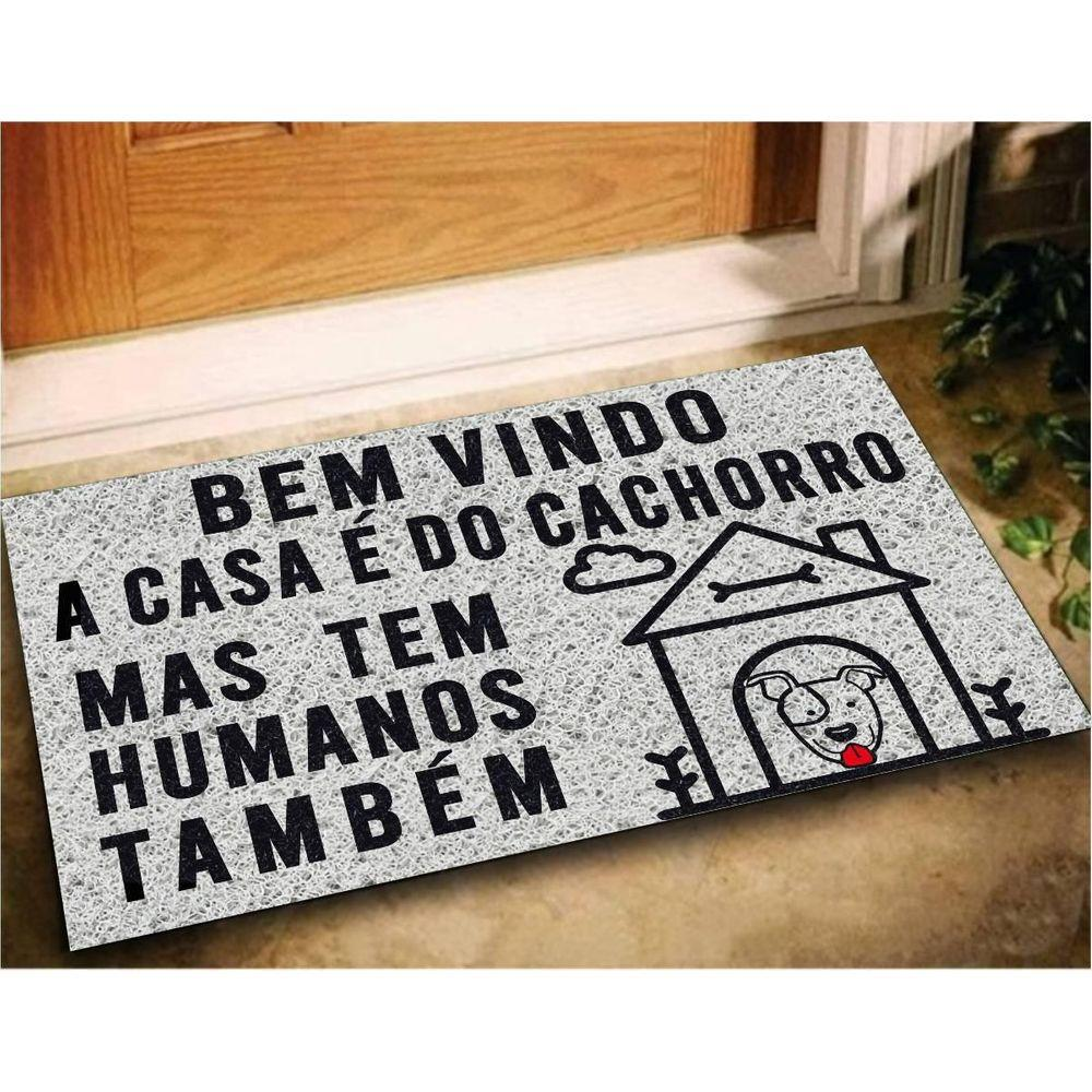 TAPETE CAPACHO BEM VINDO A CASA É DO CACHORRO 60X40