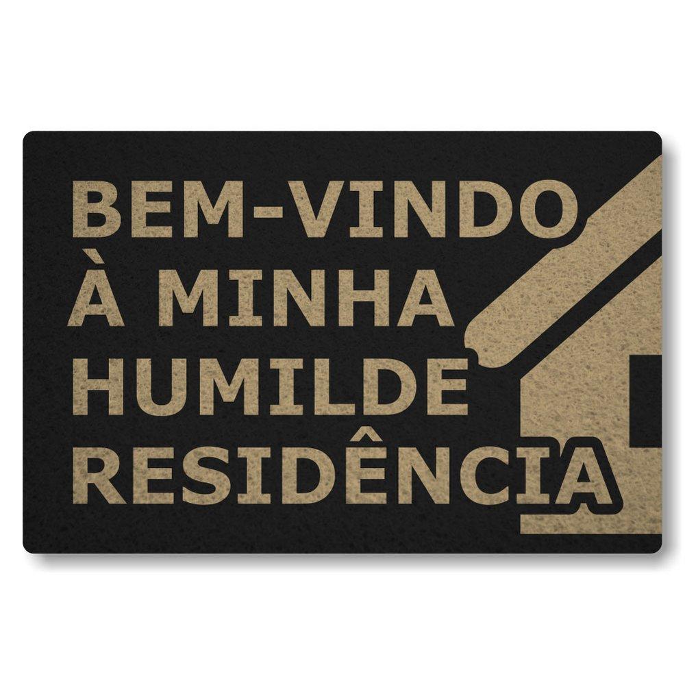 TAPETE CAPACHO BEM VINDO CASA HUMILDE RESIDENCIA  60X40