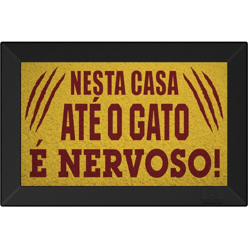 TAPETE CAPACHO BEM VINDO NESTA CASA ATÉ O GATO É NERVOSO 60X40