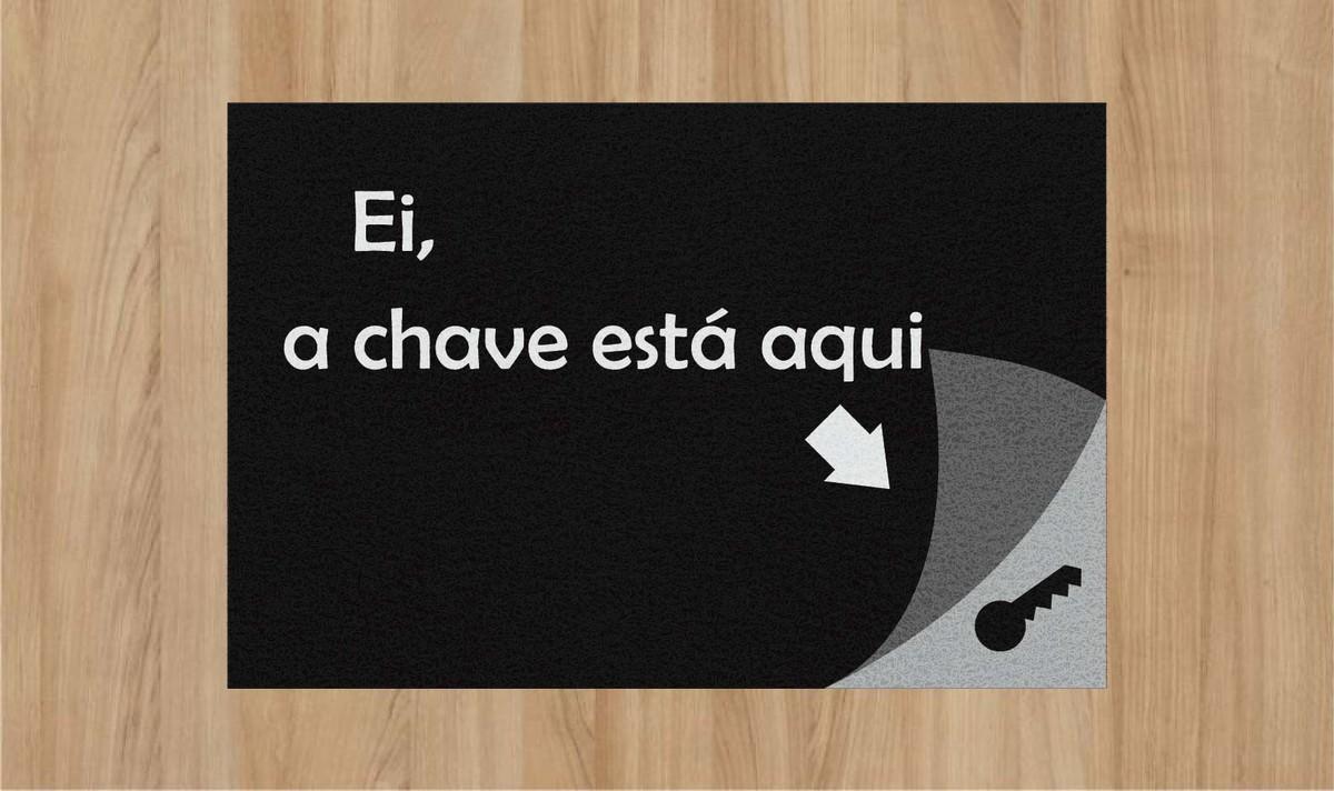 Tapete Capacho 'Ei A Chave Está Aqui!'