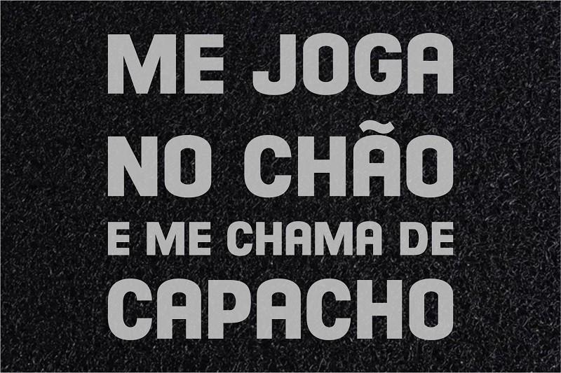 Tapete Capacho Me joga no Chão e me Chama de Capacho.