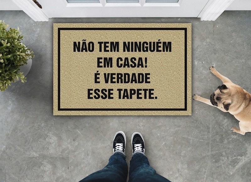 Tapete Capacho ''Não Tem Ninguem Em Casa É Verdade Esse Tapete