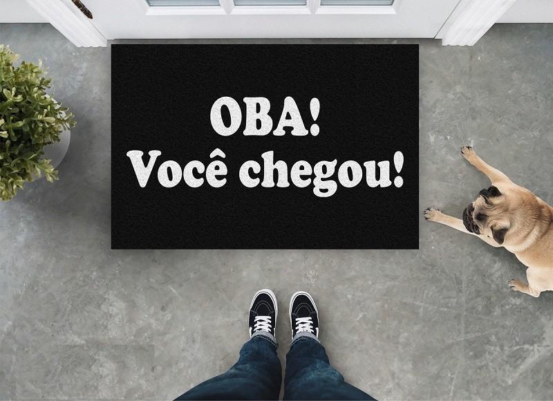 TAPETE CAPACHO 'OBA VOCÊ CHEGOU'