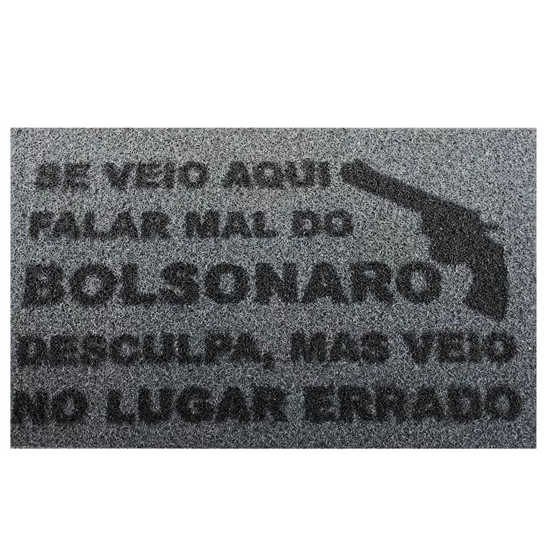 Tapete Capacho 'Se Veio Aqui Falr Mal Do Bolsonaro Desculpa Ms Veio No Lugar Errado'