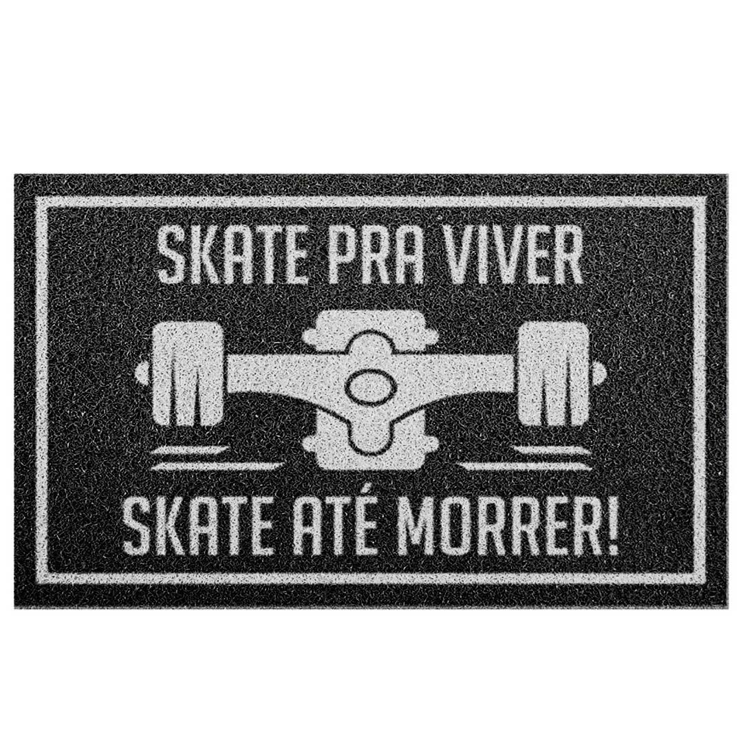 Tapete Capacho 'Skate Pra Viver Skate Ate Morrer''