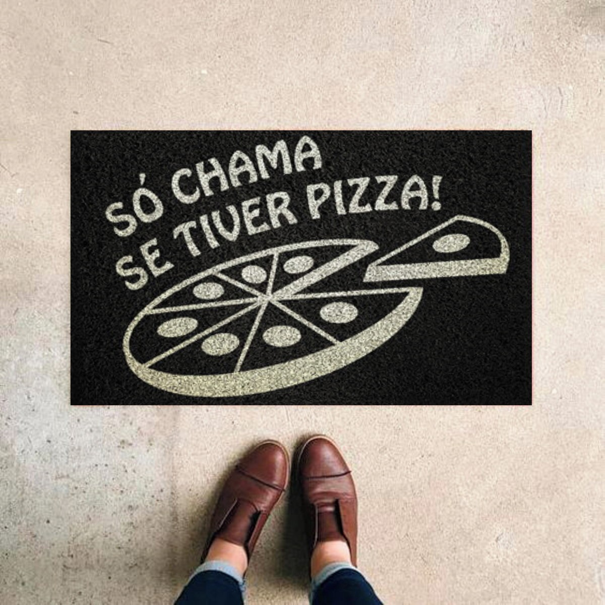 Tapete Capacho Só Me Chama  Se Tiver Pizza