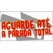 """Adesivo unitário """"Aguarde até a parada total"""""""