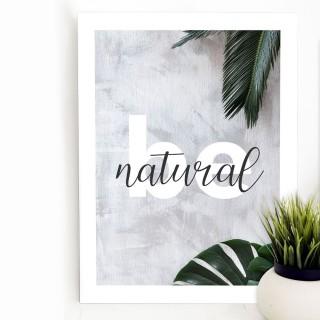 """Quadro Decorativo A3 """"Be Natural"""" REF: QDR2-A3"""