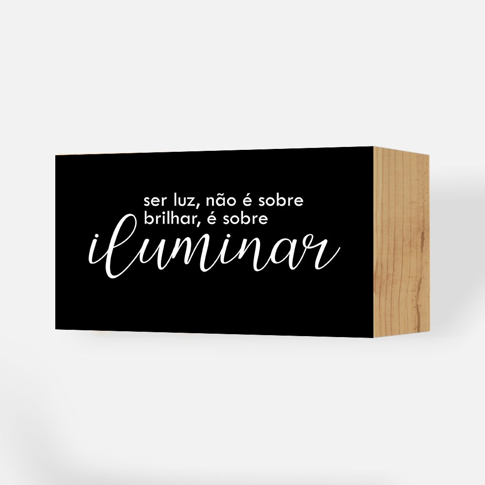 """Toquinho Decorativo Frases """"Ser Luz"""" REF: TNQ162"""