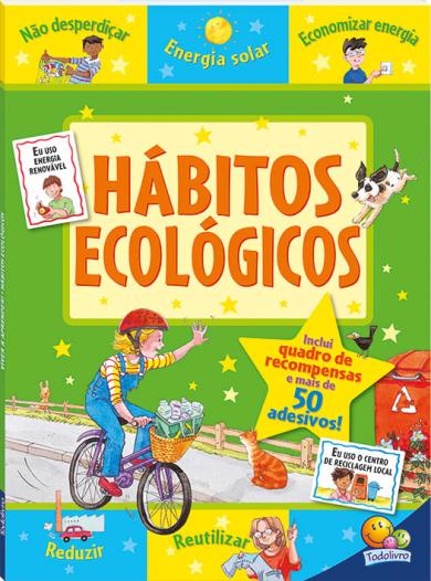VIVER E APRENDER! HÁBITOS ECOLÓGICOS