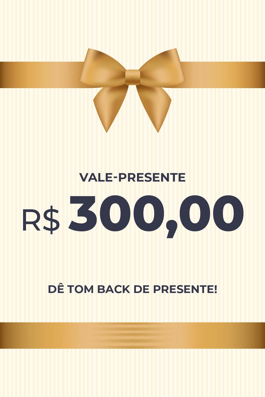 Vale Presente R$ 300,00