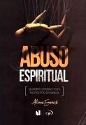Abuso Espiritual - Alcione Emerich