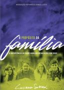 O Propósito da Família - Luciano Subirá