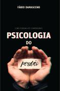 Psicologia do Perdão - Fábio Damasceno