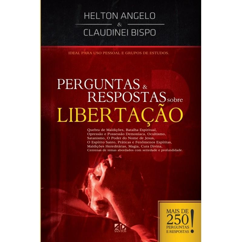 Perguntas e Respostas sobre Libertação - Helton Angelo