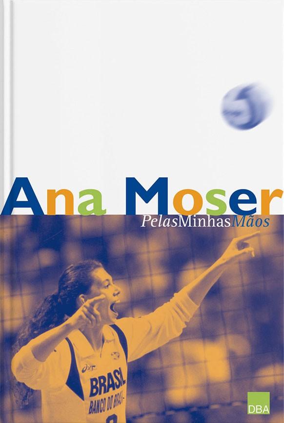 Ana Moser - pelas minhas mãos