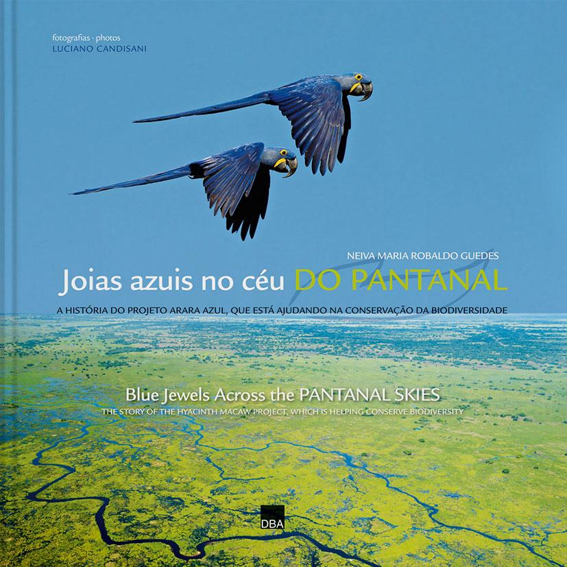 Joias azuis no céu do Pantanal