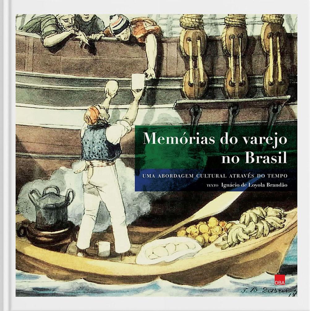 Memórias do varejo no Brasil - Uma abordagem cultural através do tempo