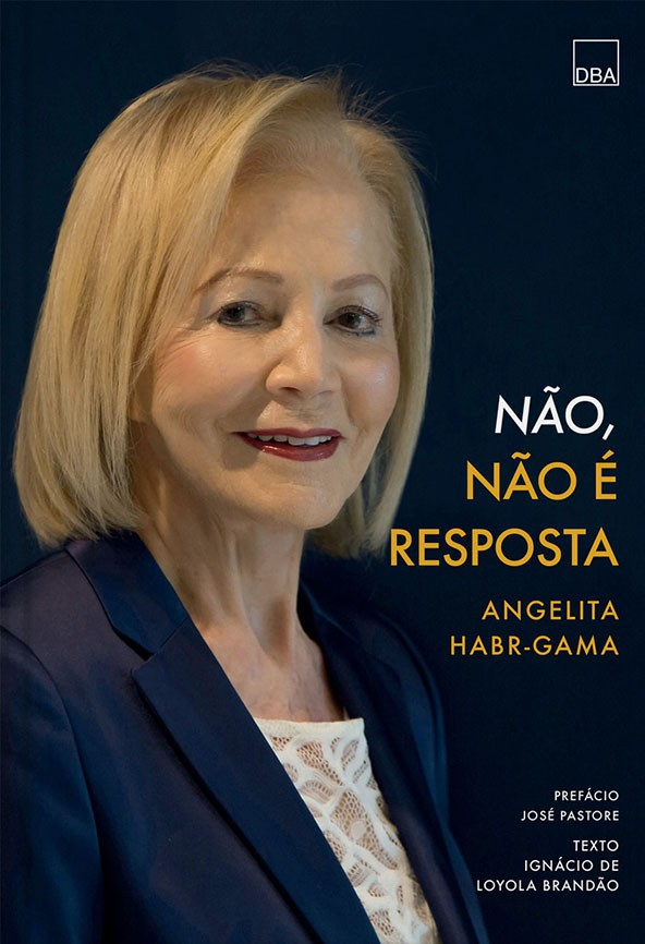 Não, não é resposta  Angelita Habr-Gama
