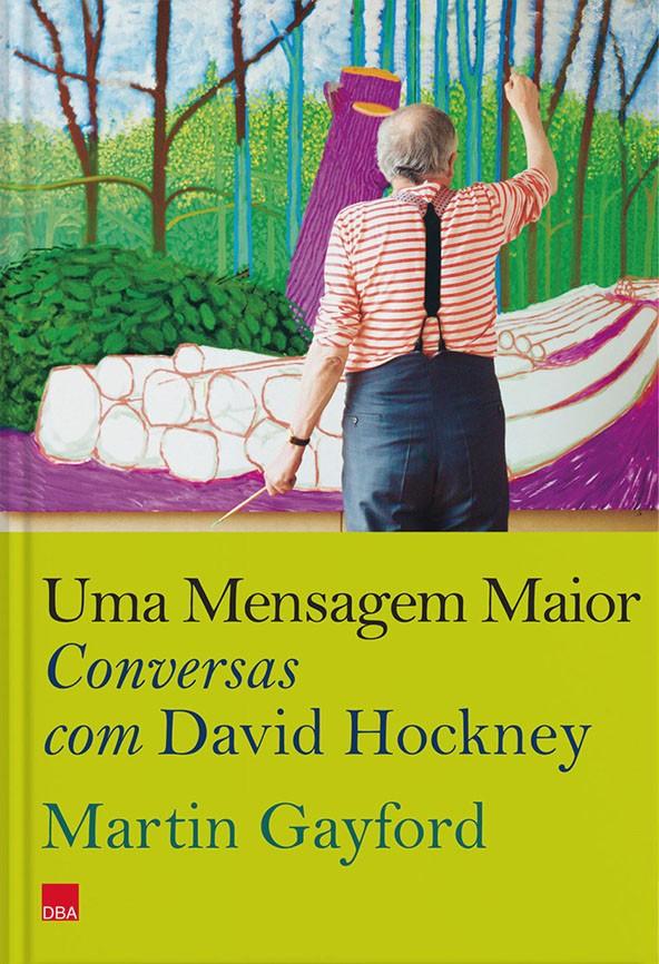 Uma Mensagem Maior  Conversas com David Hockney