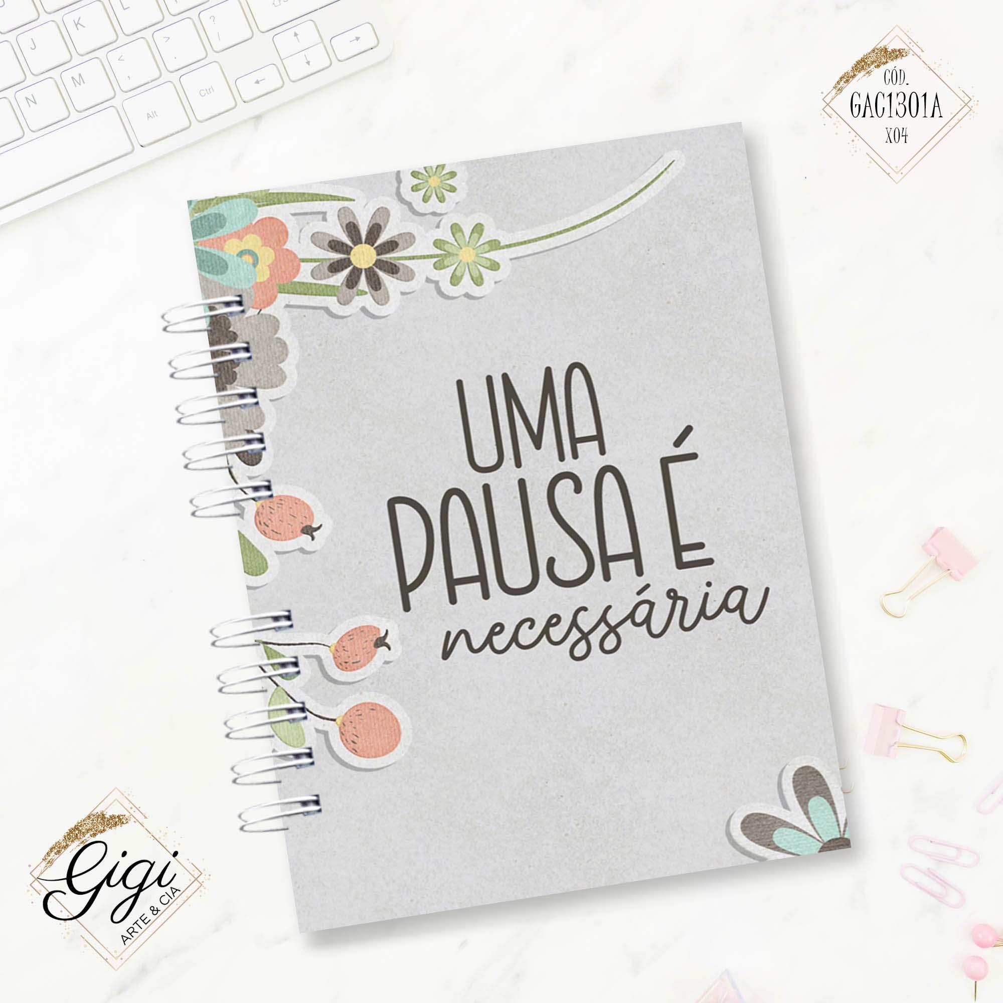 Agenda Permanente A5 - Pausa Necessária  - Gigi Arte e Cia