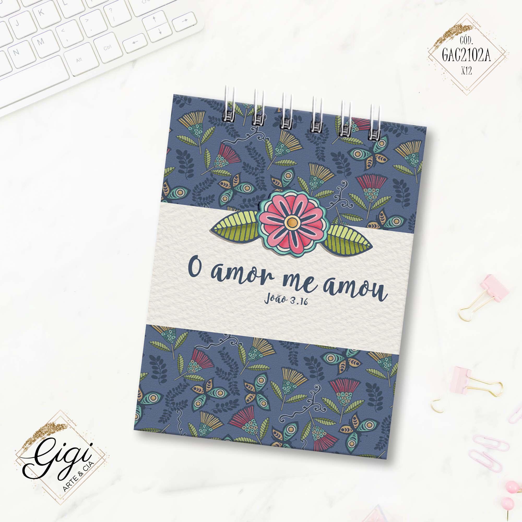 Bloco de Anotações - O Amor me Amou  - Gigi Arte e Cia