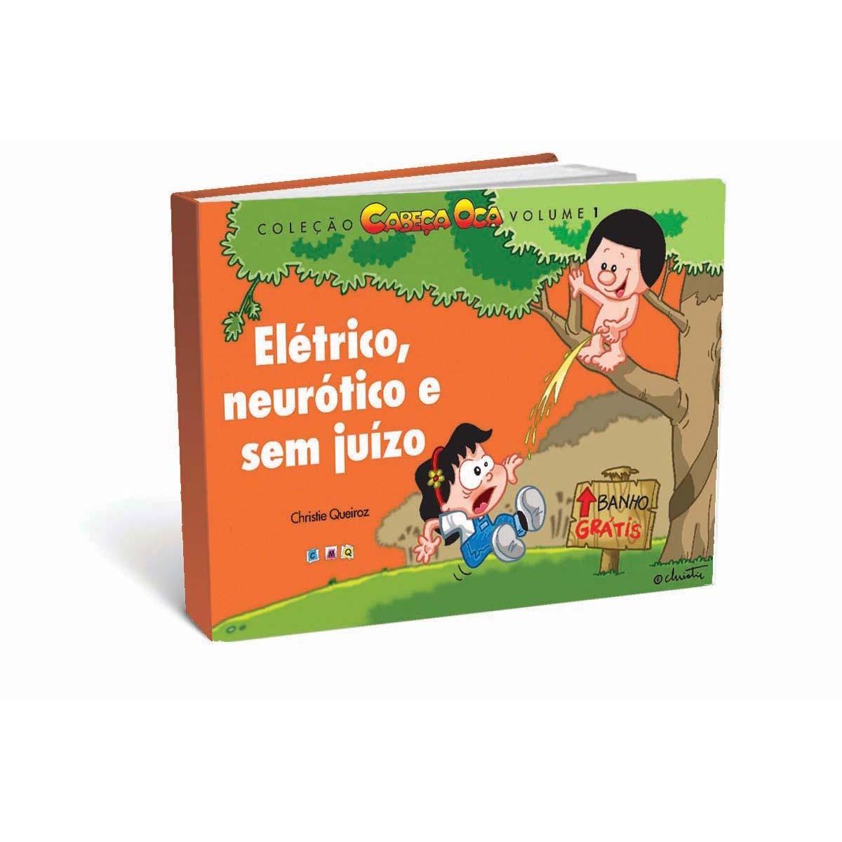 Elétrico, Neurótico e Sem Juízo - Coleção Cabeça Oca volume 1