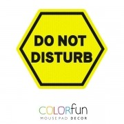 MOUSEPAD DECOR COLORFUN DO NOT DISTURB