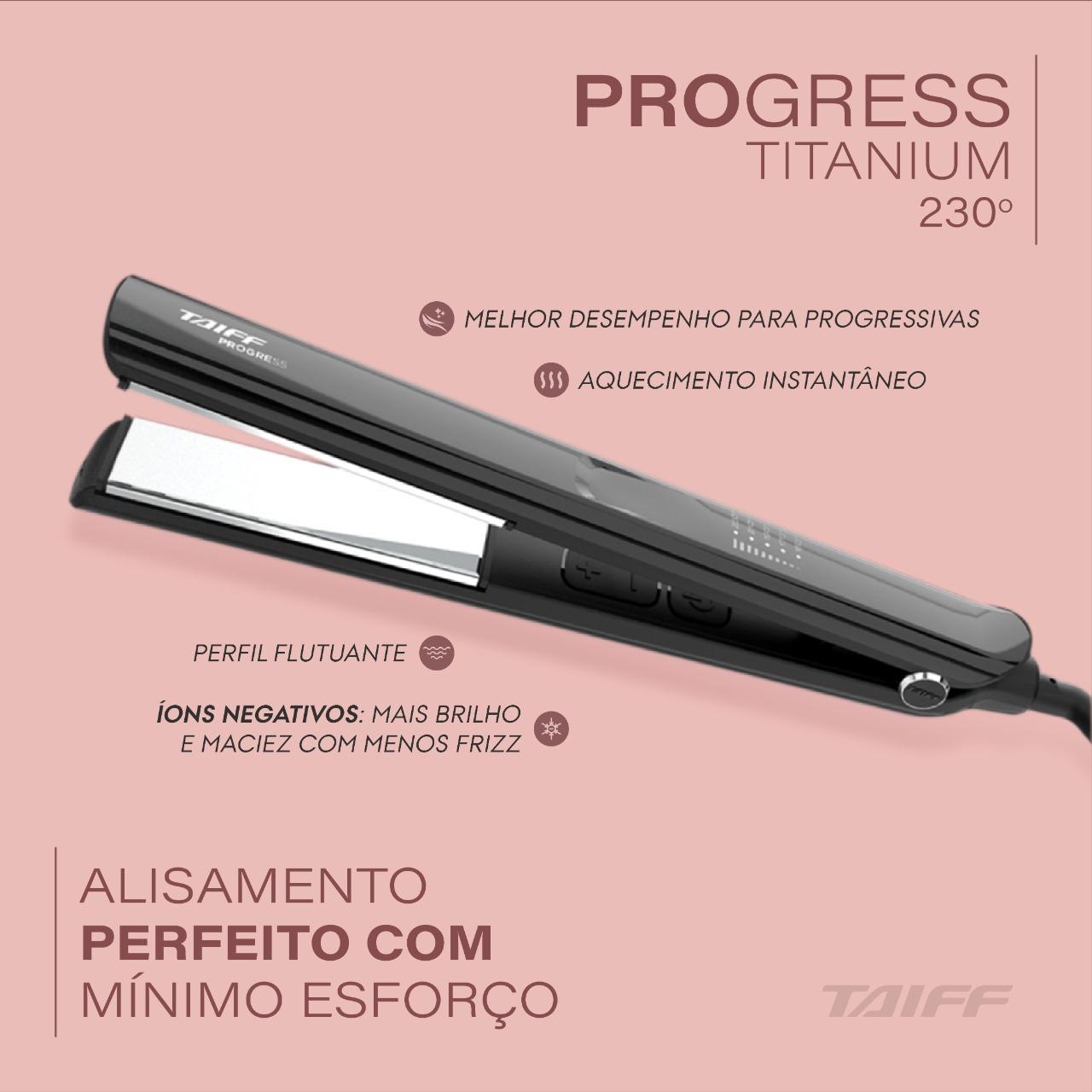 PRANCHA ALISADORA TAIFF PROGRESS TITANIUM 230ºC - BIVOLT