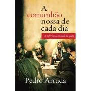 A COMUNHAO NOSSA DE CADA DIA -SIM