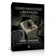 Como Ministrar Libertação