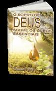 O Sopro de Deus sobre os Óleos Essenciais