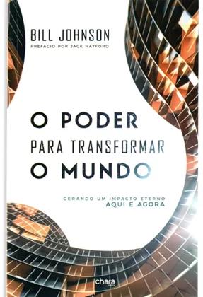 O Poder para Transformar o Mundo