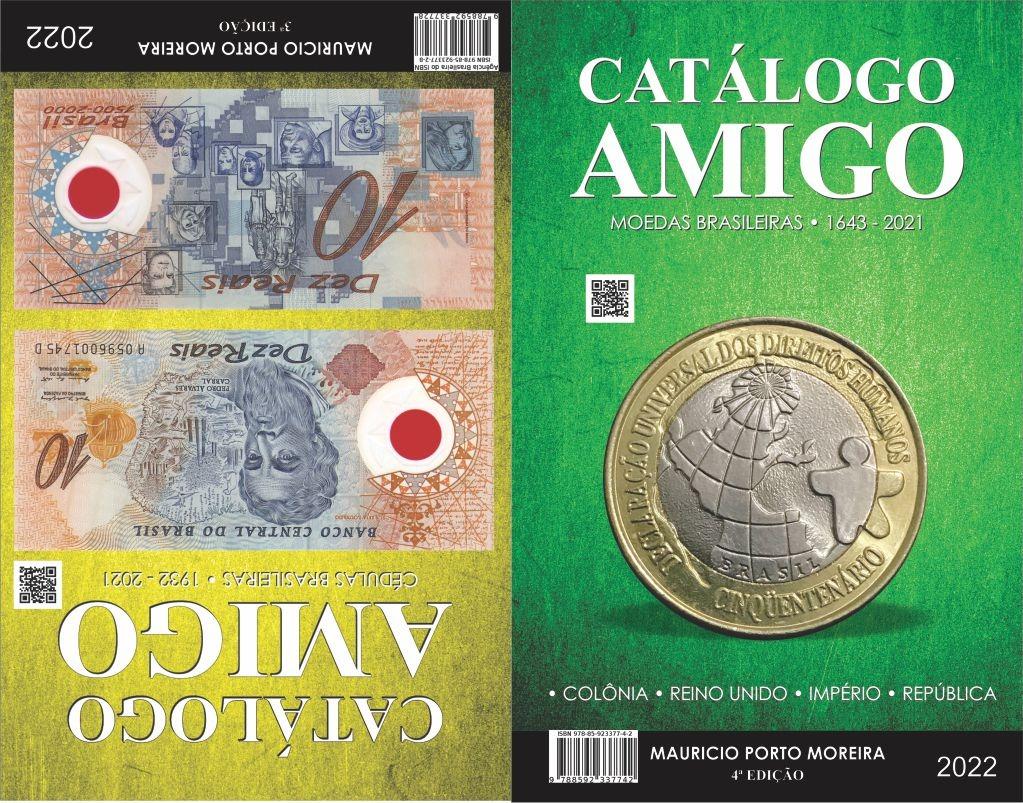 CATÁLAGO AMIGO 4º EDIÇÃO -  2022 (2em1) Moedas e Cédulas - BRASILEIRAS.