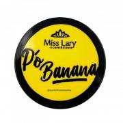 Pó Banana Miss Lary