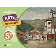 Arte e Habilidade - 5º ano - 3ª edição
