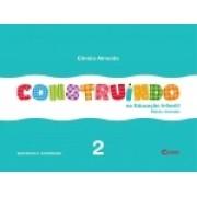 CONSTRUINDO NA EDUCAÇÃO INFANTIL - VOL. 2
