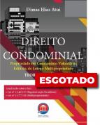 Direito Condominial - Propriedade em Condomínio Voluntário, Edilício, de Lotes e Multipropriedade