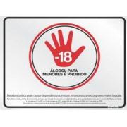 Placa Sinalizadora Alumínio 20 x 25 cm - PROIBIDA ÁLCOOL PARA MENORES DE 18 ANOS