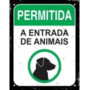 Placa Sinalizadora Poliestireno Dizeres: PERMITIDA A ENTRADA DE ANIMAIS- 18 x 23 cm